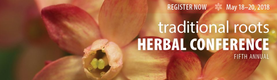 2018 Herbal Conference Speakers - Traditional Roots Institute